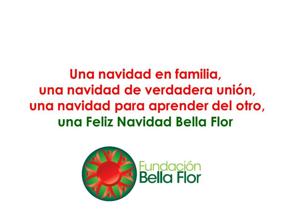 Una navidad en familia, una navidad de verdadera unión, una navidad para aprender del otro, una Feliz Navidad Bella Flor