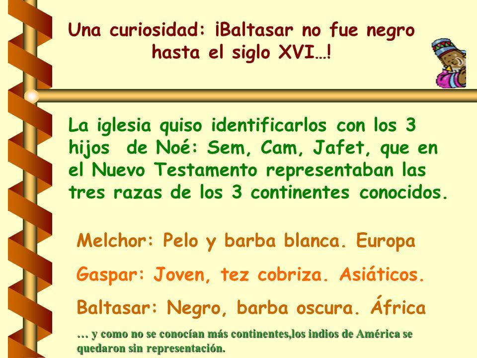 Una curiosidad: ¡Baltasar no fue negro hasta el siglo XVI….