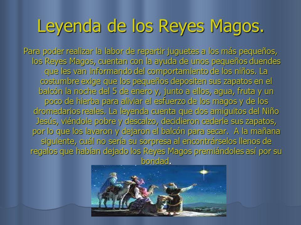 Leyenda de los Reyes Magos. Para poder realizar la labor de repartir juguetes a los más pequeños, los Reyes Magos, cuentan con la ayuda de unos pequeñ