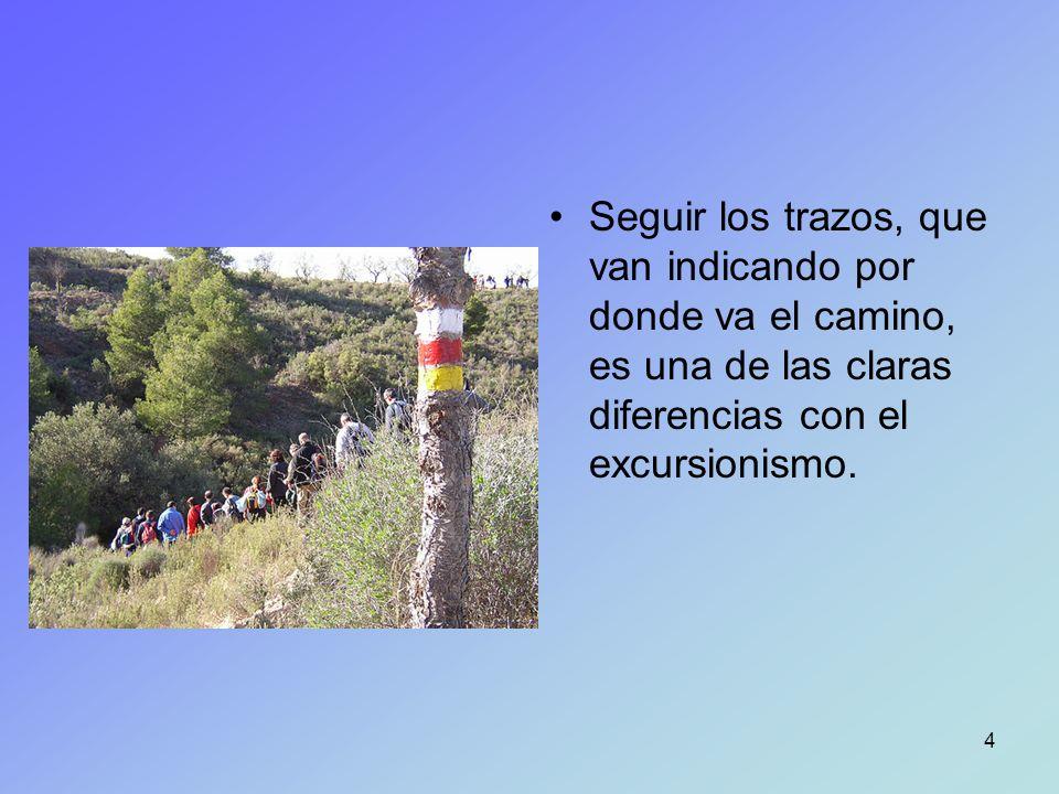4 Seguir los trazos, que van indicando por donde va el camino, es una de las claras diferencias con el excursionismo.