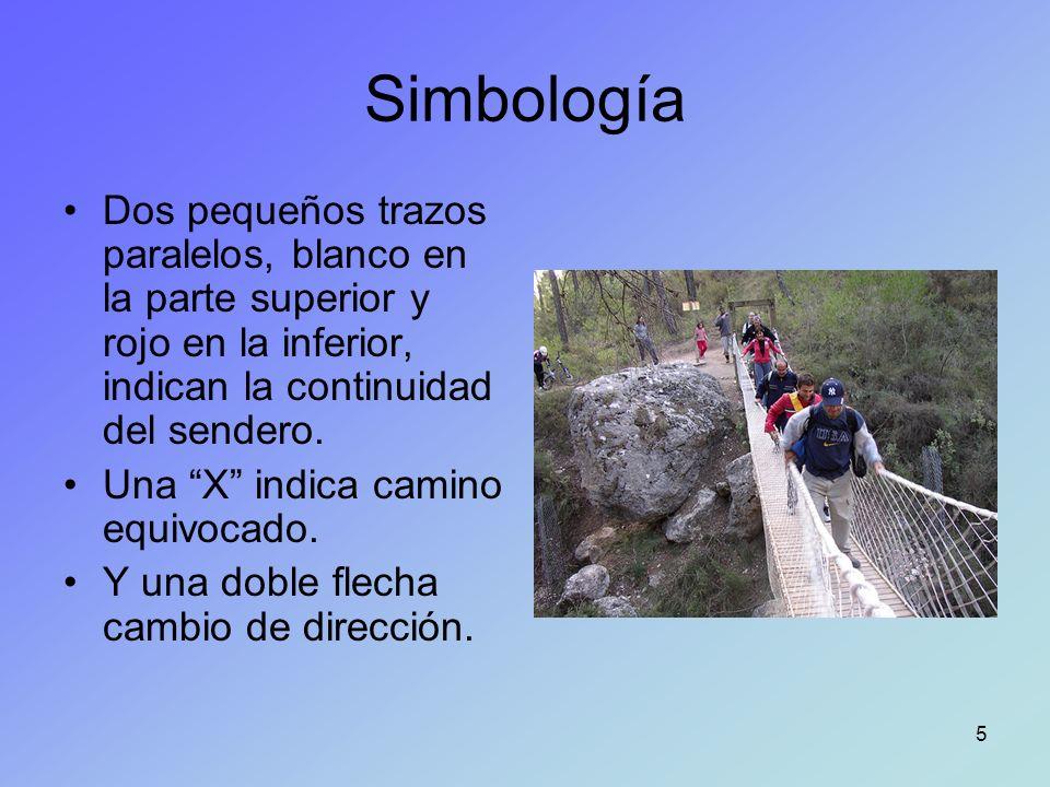 5 Simbología Dos pequeños trazos paralelos, blanco en la parte superior y rojo en la inferior, indican la continuidad del sendero. Una X indica camino
