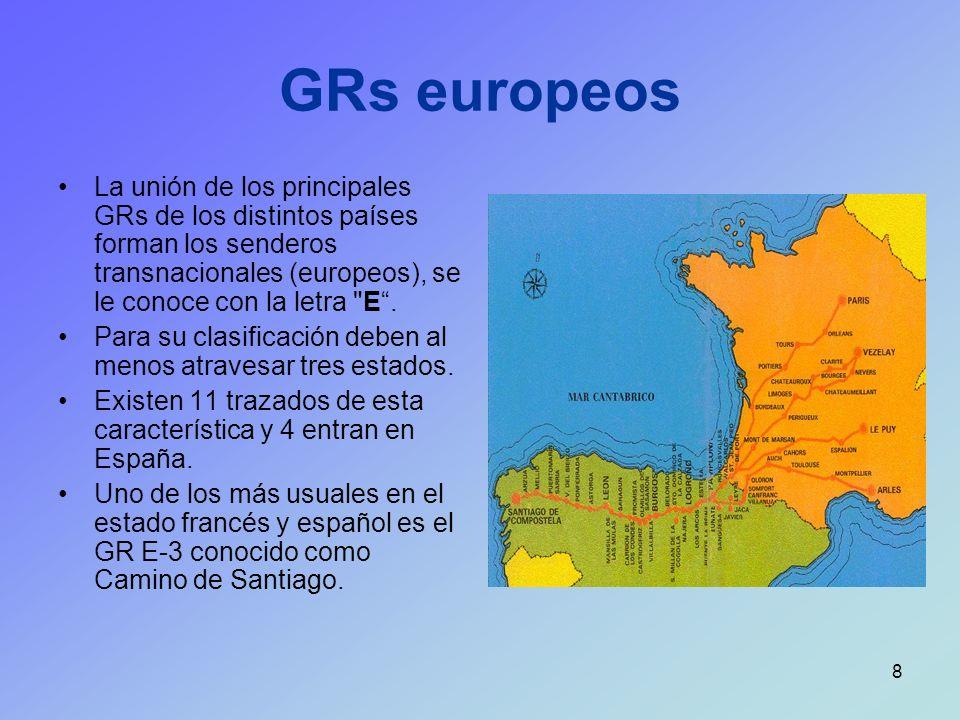 8 GRs europeos La unión de los principales GRs de los distintos países forman los senderos transnacionales (europeos), se le conoce con la letra