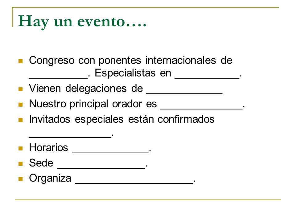 Hay un evento….Congreso con ponentes internacionales de __________.