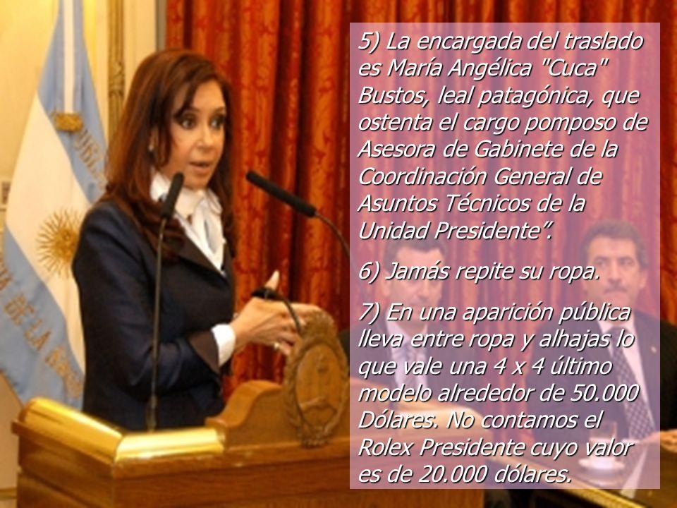 5) La encargada del traslado es María Angélica Cuca Bustos, leal patagónica, que ostenta el cargo pomposo de Asesora de Gabinete de la Coordinación General de Asuntos Técnicos de la Unidad Presidente.