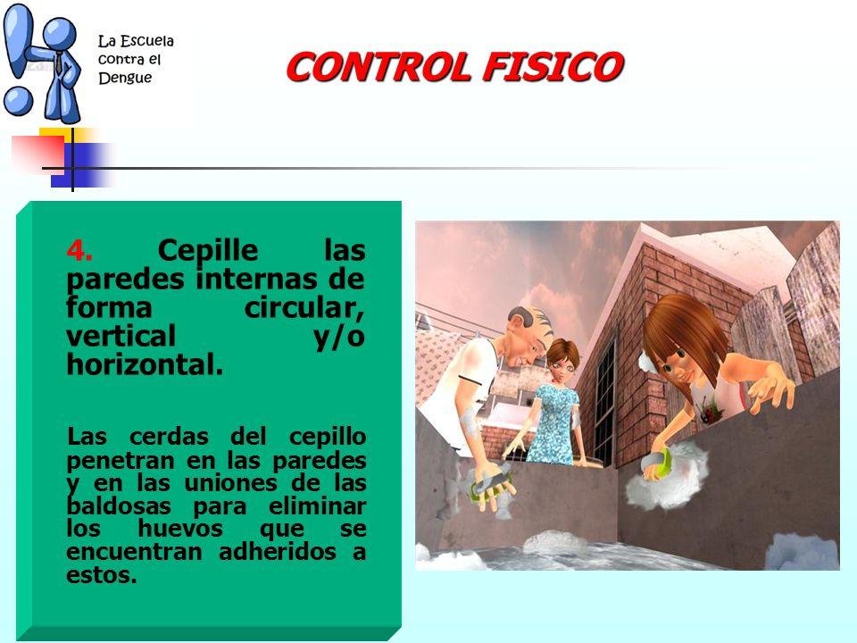3. Inicie el lavado del tanque o depósito de agua, utilizando jabón en polvo y cepillo. CONTROL FISICO