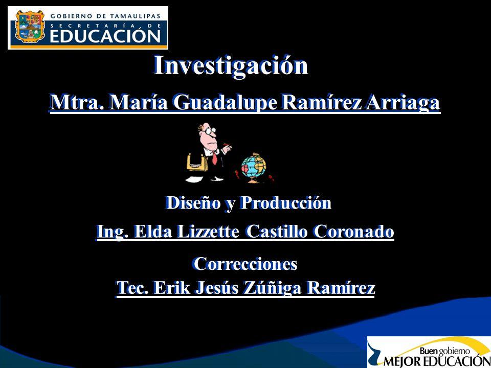 Diseño y Producción Mtra. María Guadalupe Ramírez Arriaga Mtra.