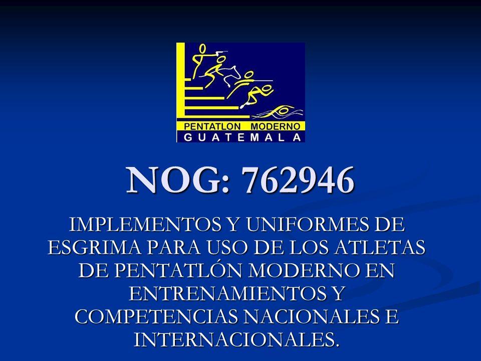 NOG: 762946 IMPLEMENTOS Y UNIFORMES DE ESGRIMA PARA USO DE LOS ATLETAS DE PENTATLÓN MODERNO EN ENTRENAMIENTOS Y COMPETENCIAS NACIONALES E INTERNACIONA