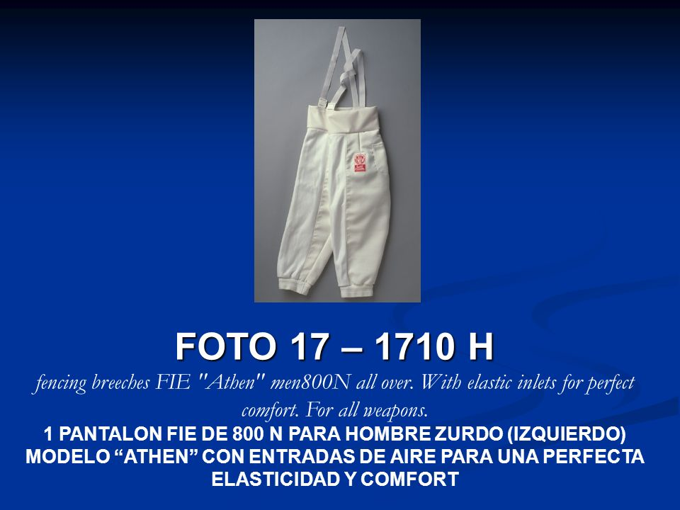 FOTO 17 – 1710 H fencing breeches FIE Athen men800N all over.