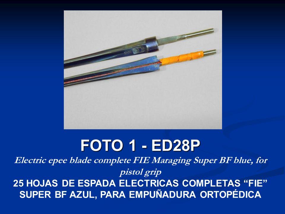 FOTO 2 - ED28F Electric epee blade complete FIE Maraging Super BF blue, for pistol grip 25 HOJAS DE ESPADA ELECTRICAS COMPLETAS FIE SUPER BF AZUL, PARA EMPUÑADURA FRANCESA