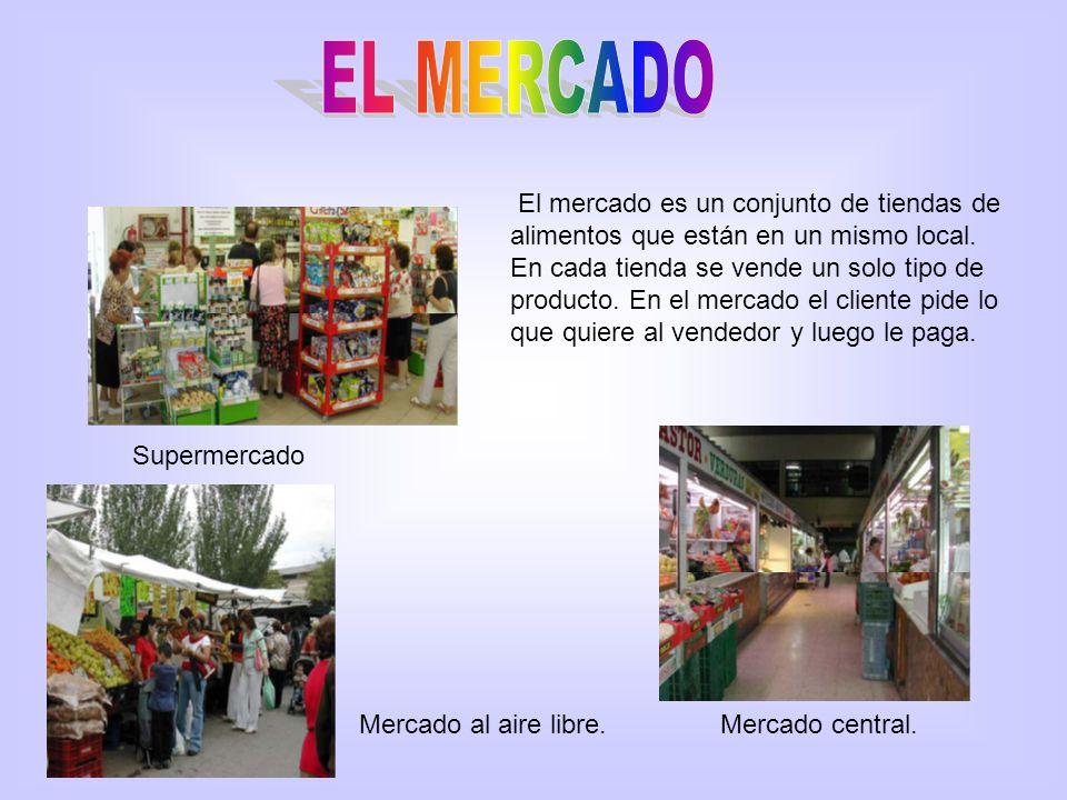 Mercado central.Mercado al aire libre. Supermercado El mercado es un conjunto de tiendas de alimentos que están en un mismo local. En cada tienda se v