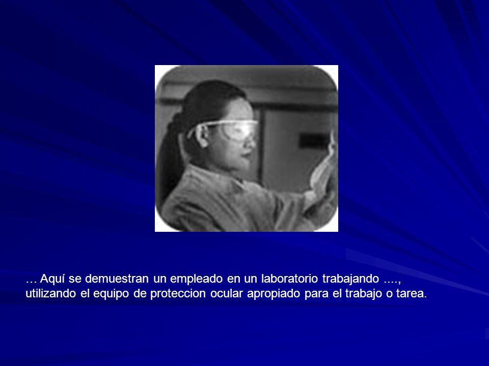 … Aquí se demuestran un empleado en un laboratorio trabajando...., utilizando el equipo de proteccion ocular apropiado para el trabajo o tarea.