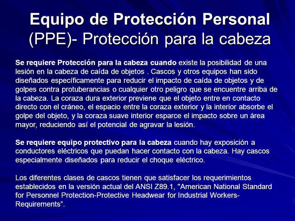 Equipo de Protección Personal (PPE)- Protección para la cabeza Se requiere Protección para la cabeza cuando existe la posibilidad de una lesión en la