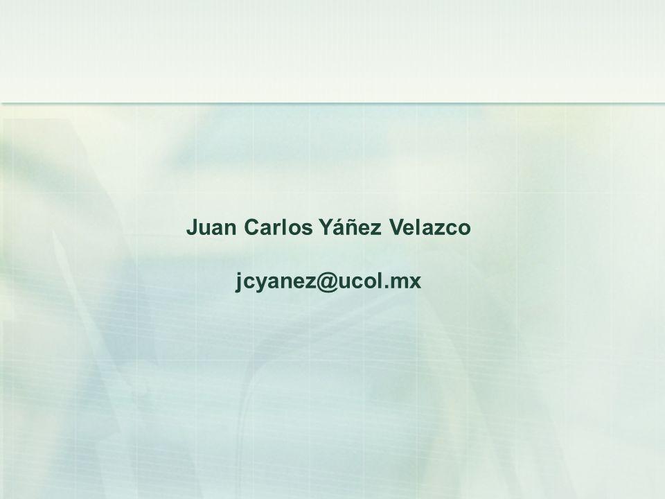 Juan Carlos Yáñez Velazco jcyanez@ucol.mx