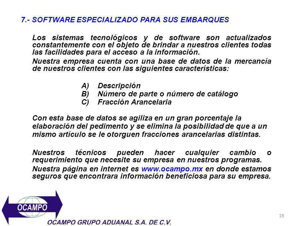 19 7.- SOFTWARE ESPECIALIZADO PARA SUS EMBARQUES Los sistemas tecnológicos y de software son actualizados constantemente con el objeto de brindar a nu