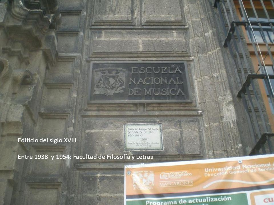 Edificio del siglo XVIII Entre 1938 y 1954: Facultad de Filosofía y Letras