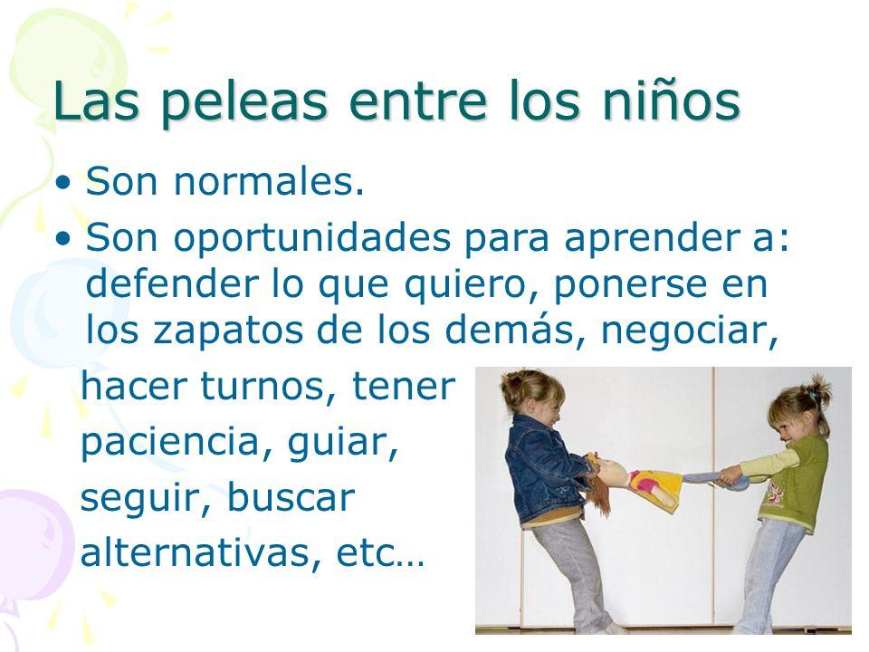 Estrategias para lidiar con los conflictos entre niños: A.Resolverles el problema lo más rápido posible.