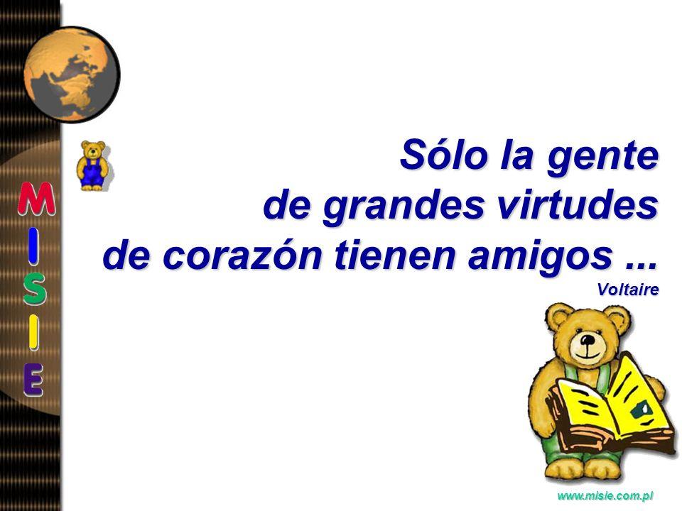 Prezentacja EwaB. www.misie.com.pl La amistad origina el amor en el desierto de la soledad...