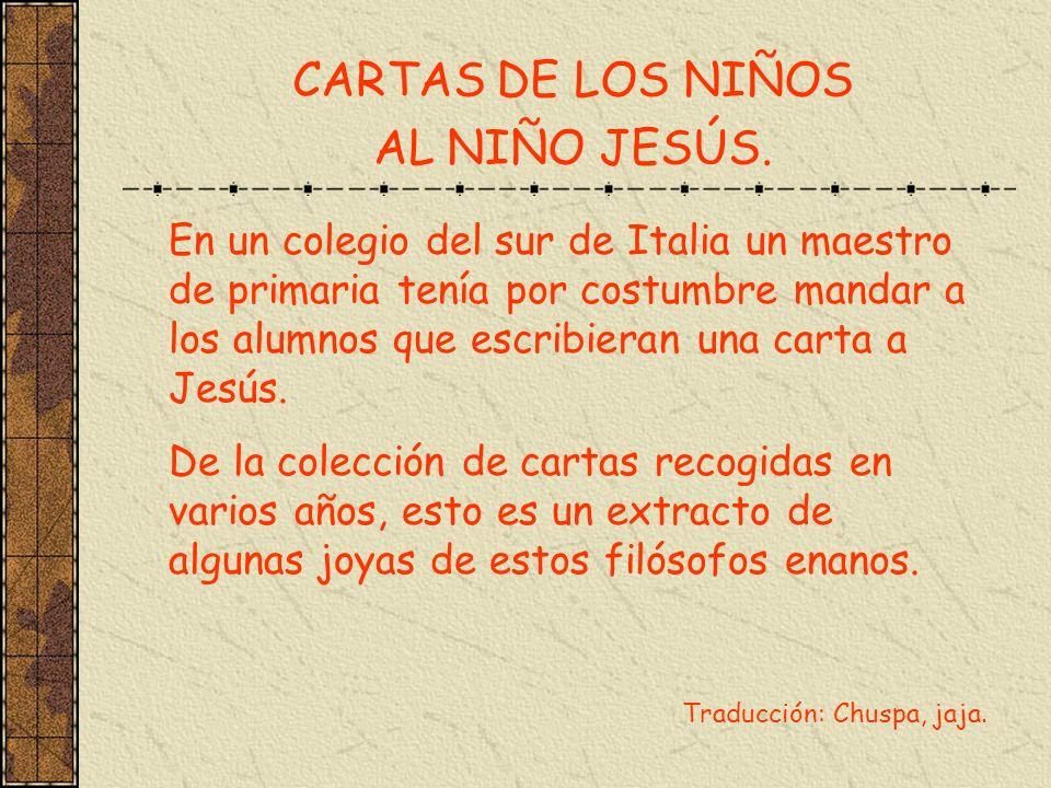 CARTAS DE LOS NIÑOS AL NIÑO JESÚS. En un colegio del sur de Italia un maestro de primaria tenía por costumbre mandar a los alumnos que escribieran una