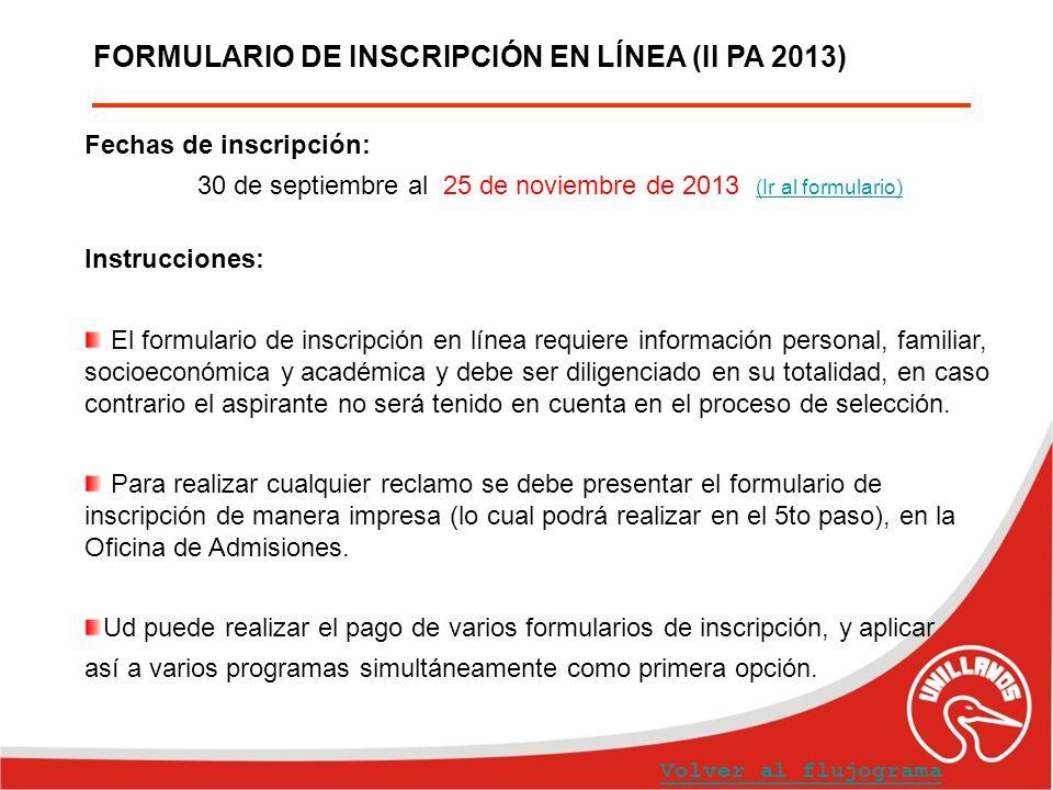 FORMULARIO DE INSCRIPCIÓN EN LÍNEA (II PA 2013) Fechas de inscripción: 30 de septiembre al 25 de noviembre de 2013 (Ir al formulario) (Ir al formulari
