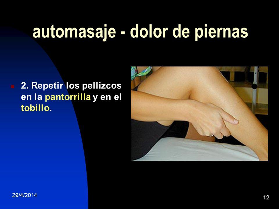 29/4/2014 12 automasaje - dolor de piernas 2. Repetir los pellizcos en la pantorrilla y en el tobillo.