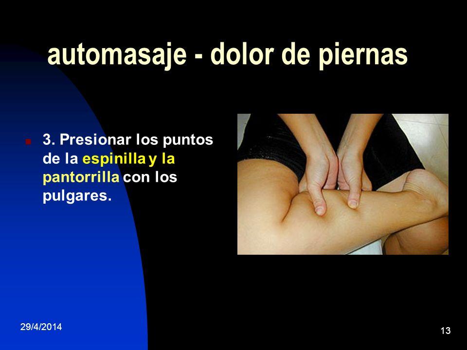 29/4/2014 13 automasaje - dolor de piernas 3. Presionar los puntos de la espinilla y la pantorrilla con los pulgares.