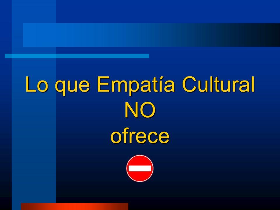 Lo que Empatía Cultural NOofrece