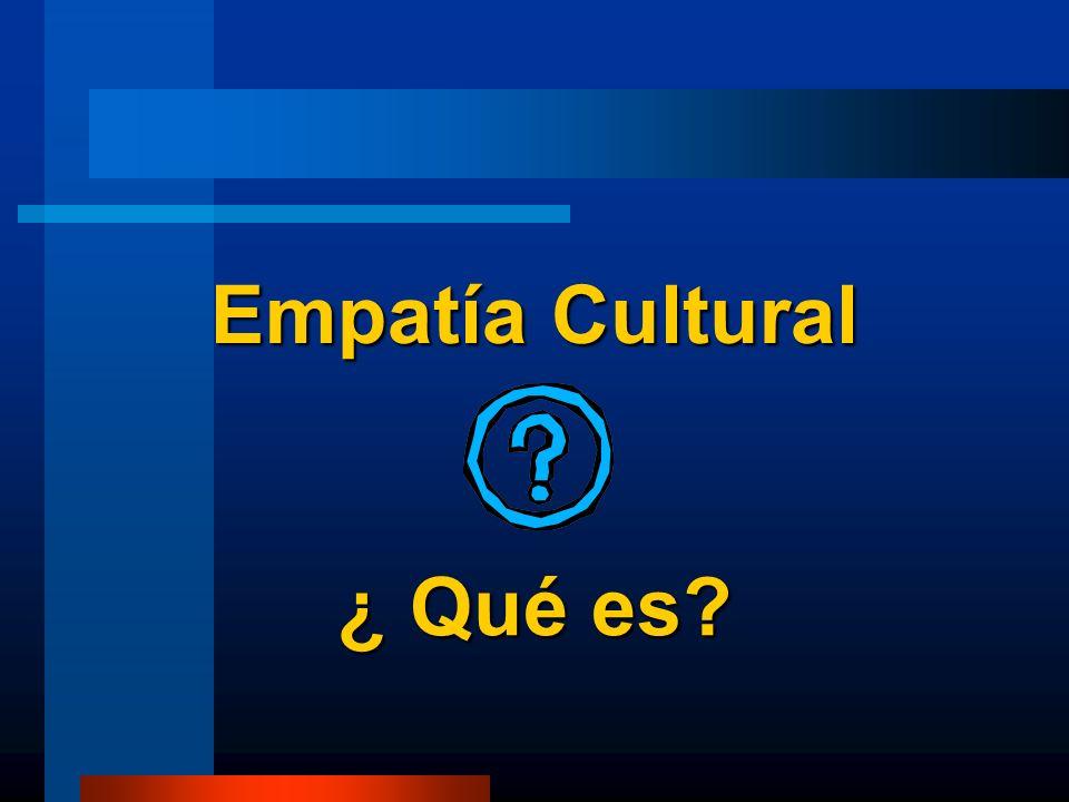 Empatía Cultural ¿ Qué es?
