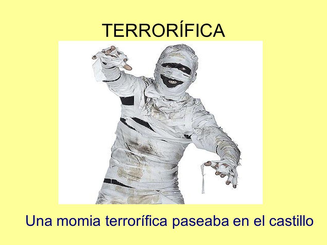 TERRORÍFICA Una momia terrorífica paseaba en el castillo