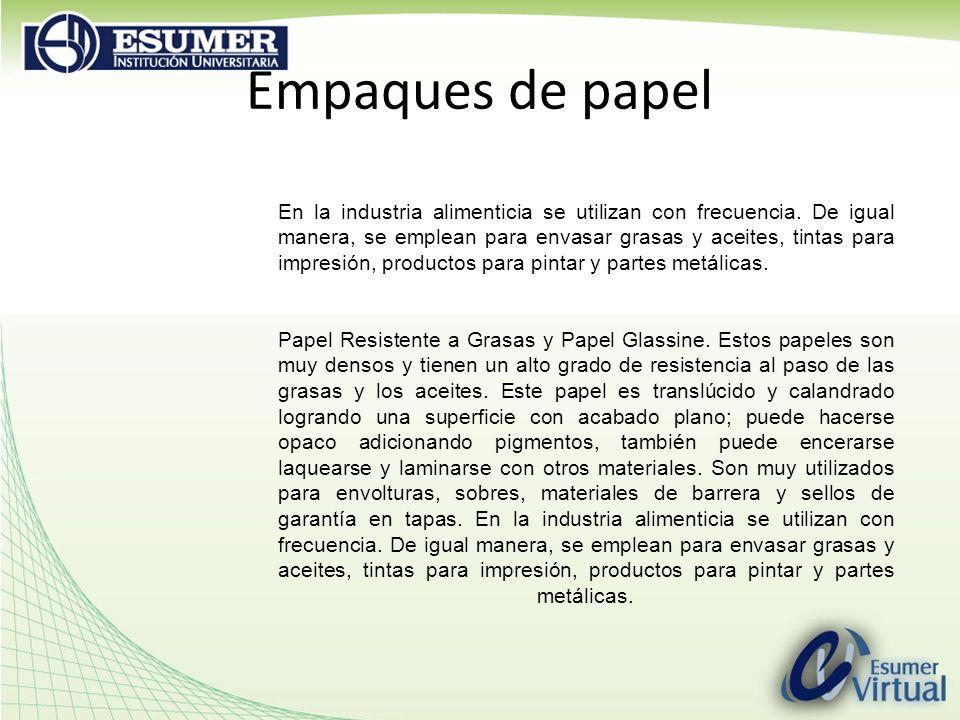 Empaques de papel En la industria alimenticia se utilizan con frecuencia. De igual manera, se emplean para envasar grasas y aceites, tintas para impre