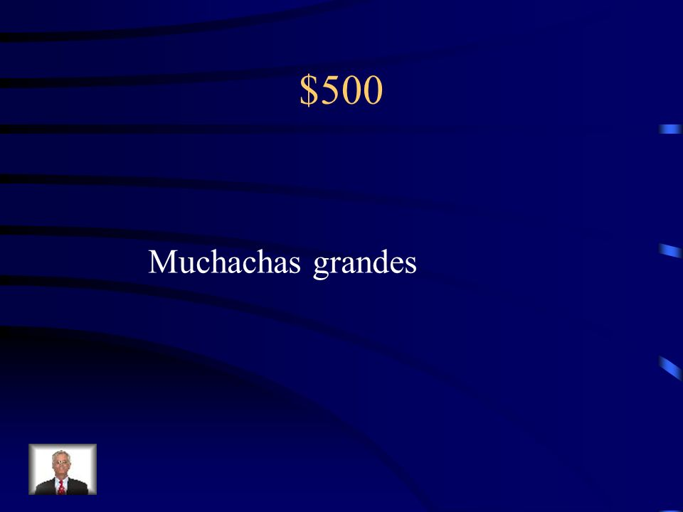$500 Muchachas/grande