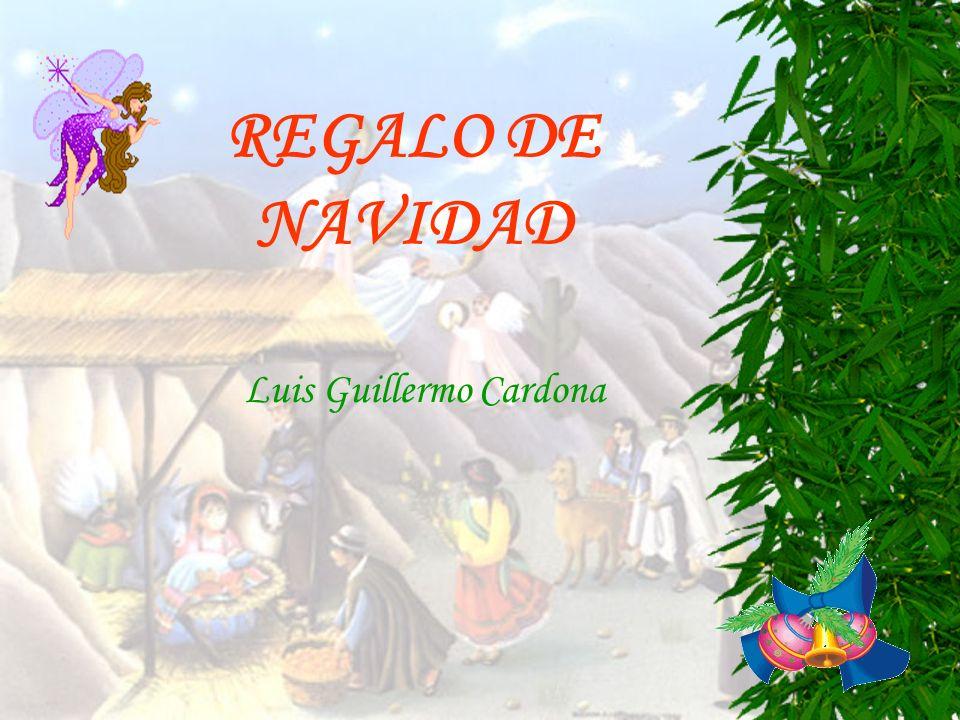 REGALO DE NAVIDAD Luis Guillermo Cardona
