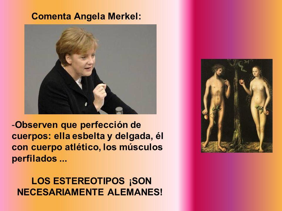 -Observen que perfección de cuerpos: ella esbelta y delgada, él con cuerpo atlético, los músculos perfilados... LOS ESTEREOTIPOS ¡SON NECESARIAMENTE A