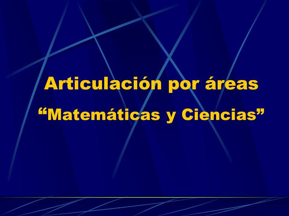 Articulación por áreas Matemáticas y Ciencias