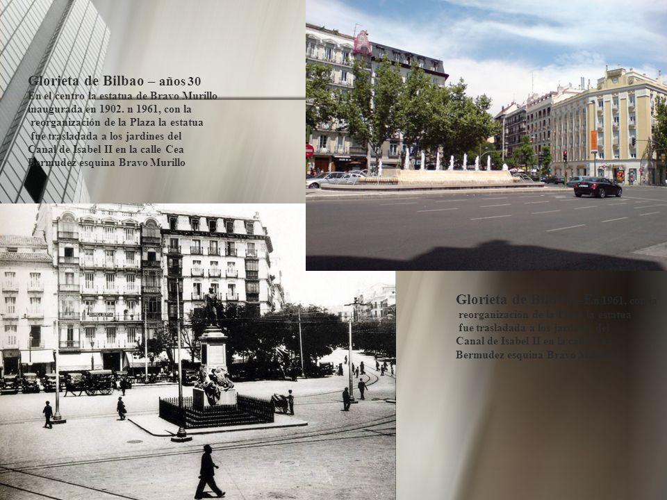 Glorieta de Bilbao – años 30 En el centro la estatua de Bravo Murillo inaugurada en 1902.