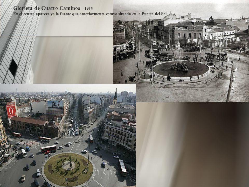Glorieta de Cuatro Caminos – 1913 En el centro aparece ya la fuente que anteriormente estuvo situada en la Puerta del Sol,