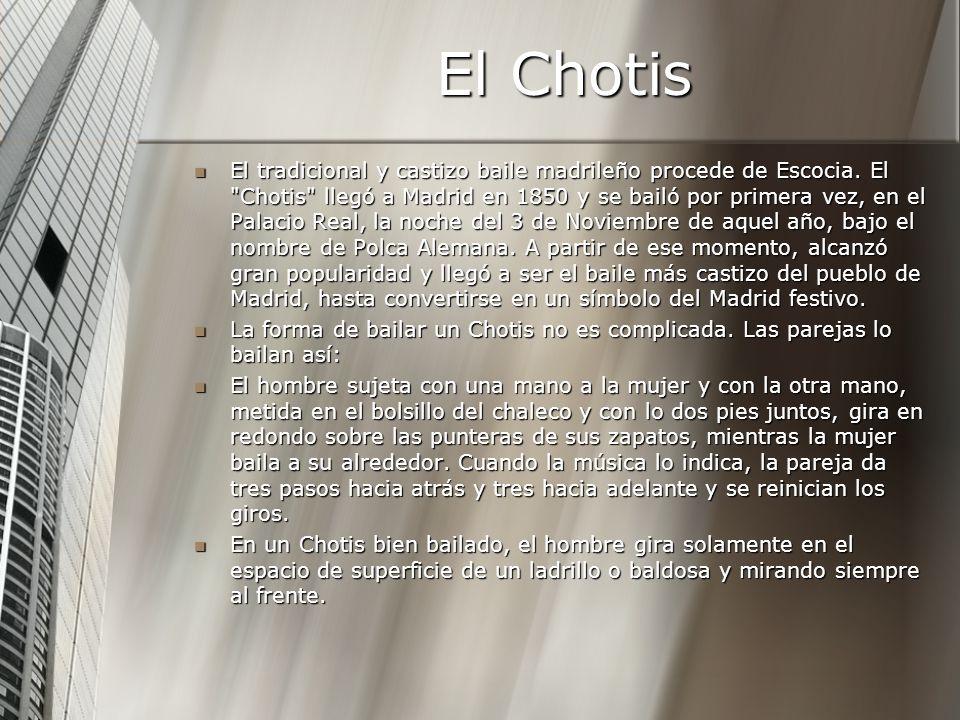 El Chotis El tradicional y castizo baile madrileño procede de Escocia.
