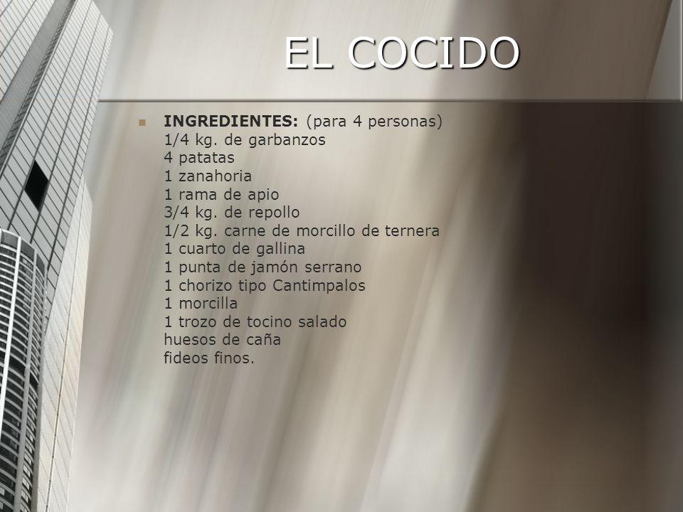 EL COCIDO INGREDIENTES: (para 4 personas) 1/4 kg.