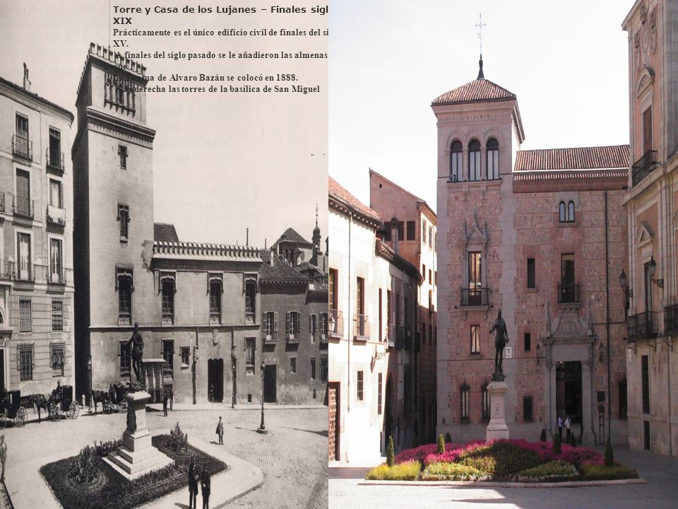 Torre y Casa de los Lujanes – Finales siglo XIX Prácticamente es el único edificio civil de finales del siglo XV.