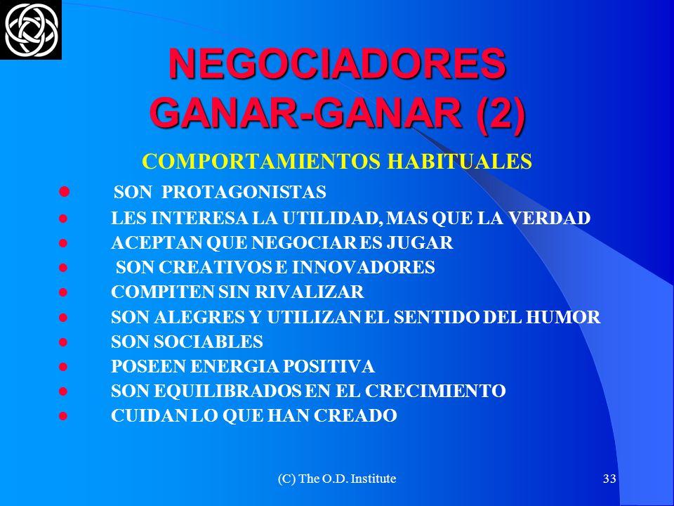 (C) The O.D. Institute32 NEGOCIADORES GANAR-GANAR (1) COMPORTAMIENTOS HABITUALES SABEN EXPRESARSE CORRECTAMENTE SON AMIGABLES ACTUAN CON INTELIGENCIA