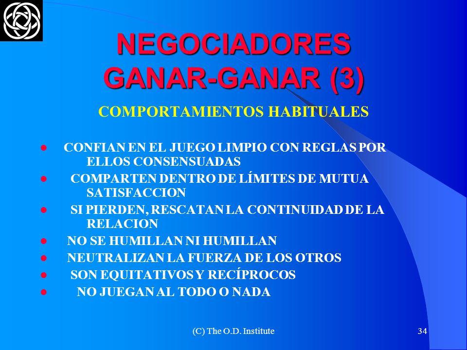 (C) The O.D. Institute33 NEGOCIADORES GANAR-GANAR (2) COMPORTAMIENTOS HABITUALES SON PROTAGONISTAS LES INTERESA LA UTILIDAD, MAS QUE LA VERDAD ACEPTAN