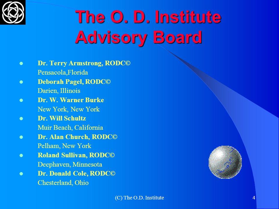(C) The O.D. Institute3 The Organization Development Institute Una asociación educacional sin fines de lucro, fundada en 1968 para promover el aprendi