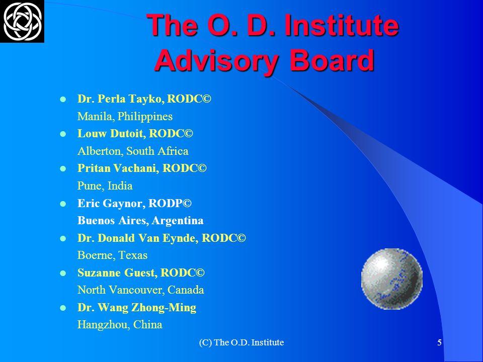 (C) The O.D.Institute5 The O. D. Institute Advisory Board Dr.