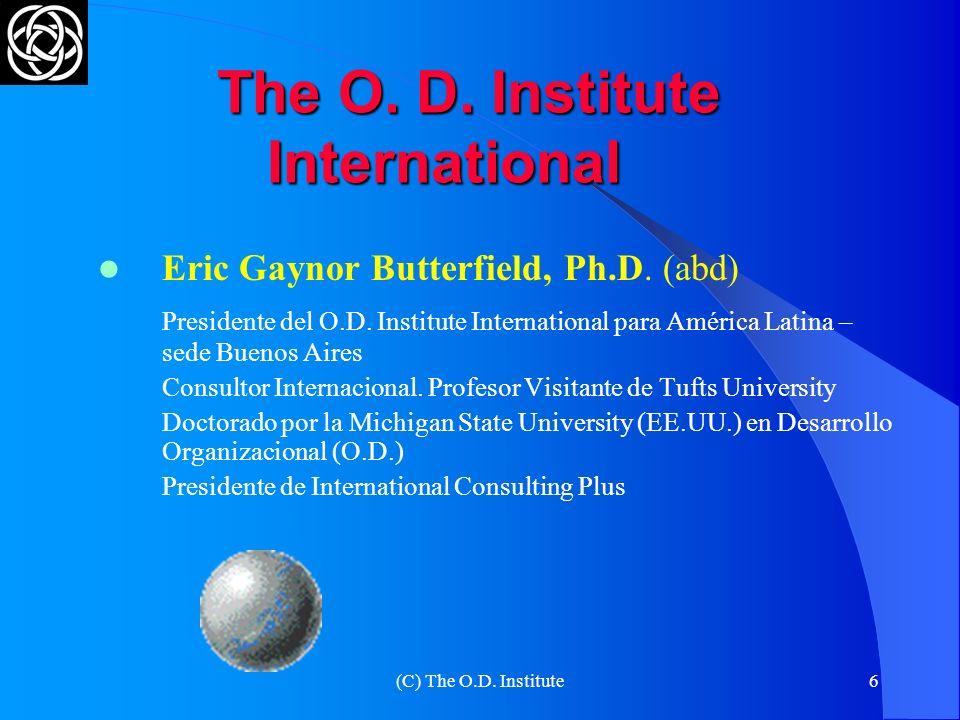 (C) The O.D.Institute6 The O. D. Institute International The O.