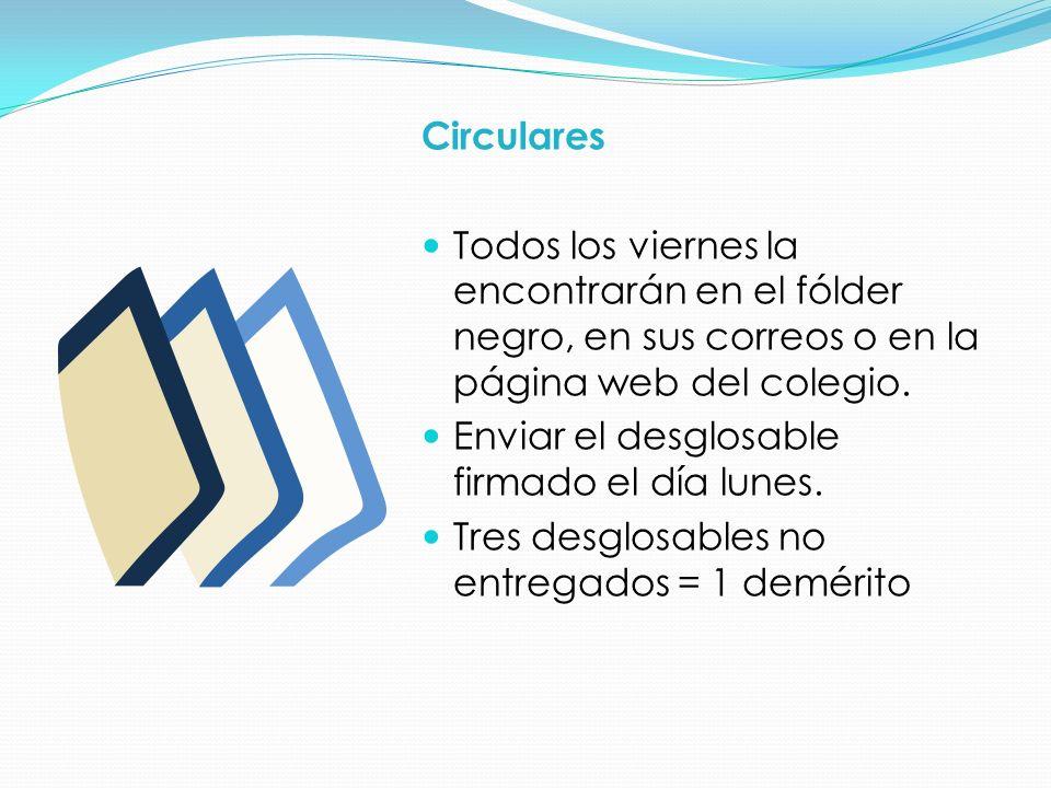 Circulares Todos los viernes la encontrarán en el fólder negro, en sus correos o en la página web del colegio.