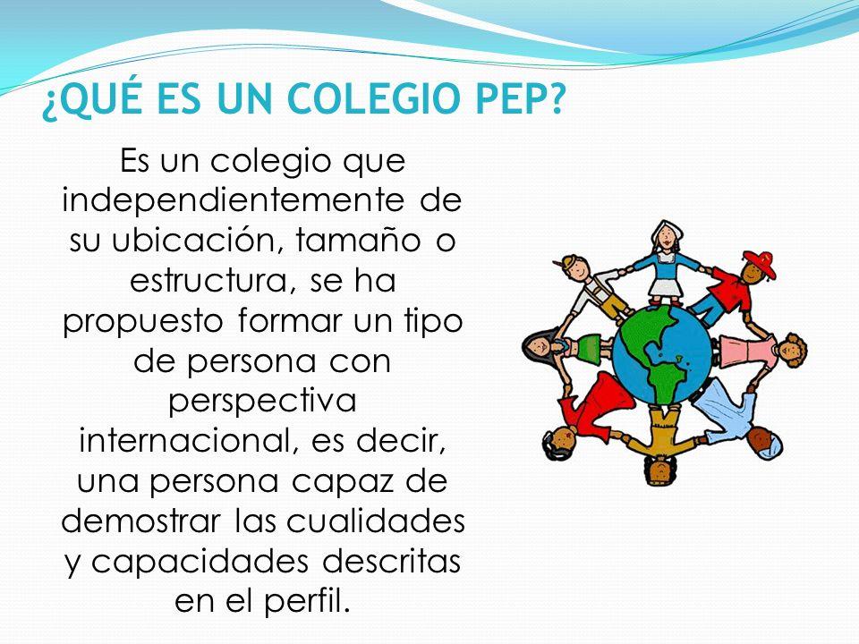 Es un colegio que independientemente de su ubicación, tamaño o estructura, se ha propuesto formar un tipo de persona con perspectiva internacional, es decir, una persona capaz de demostrar las cualidades y capacidades descritas en el perfil.