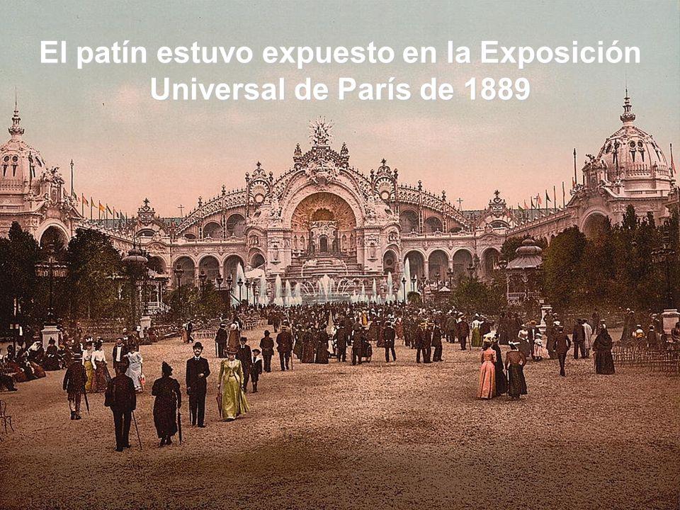 El patín estuvo expuesto en la Exposición Universal de París de 1889