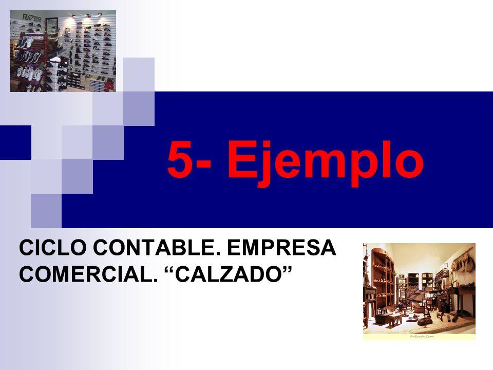 5- Ejemplo CICLO CONTABLE. EMPRESA COMERCIAL. CALZADO
