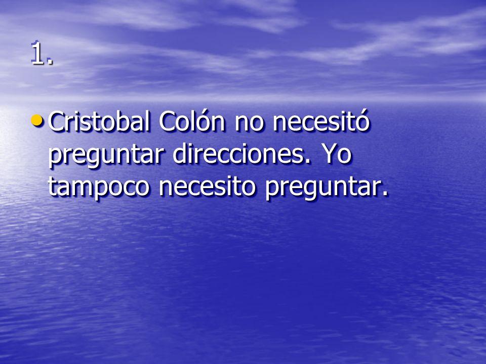 1.1. Cristobal Colón no necesitó preguntar direcciones.