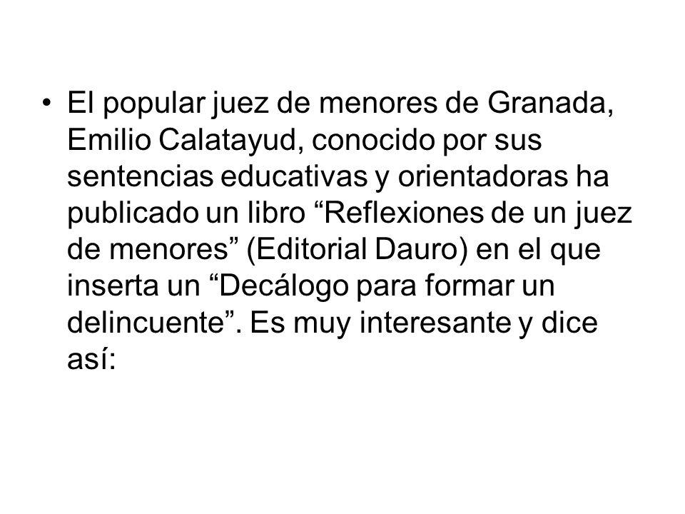 El popular juez de menores de Granada, Emilio Calatayud, conocido por sus sentencias educativas y orientadoras ha publicado un libro Reflexiones de un