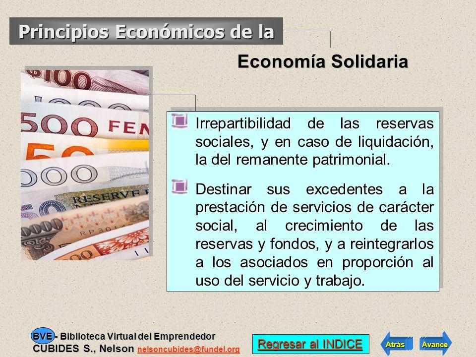 Participación económica de los asociados, en justicia y equidad. Formación permanente para sus miembros oportuna y progresiva. Autonomía, autodetermin